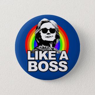 "Hillary Clinton ""Like A Boss"" Button"