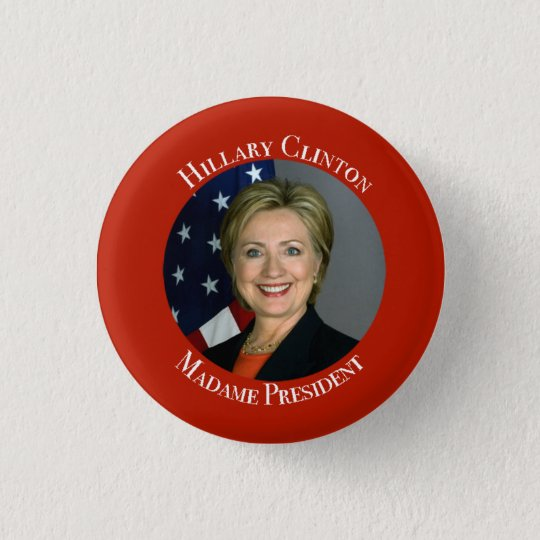 Hillary Clinton - Madame President 3 Cm Round Badge
