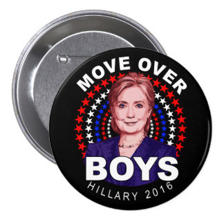 "Hillary Clinton ""Move Over Boys"" Large Button"