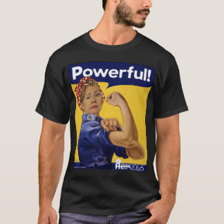 Hillary Clinton Powerful! T-Shirt