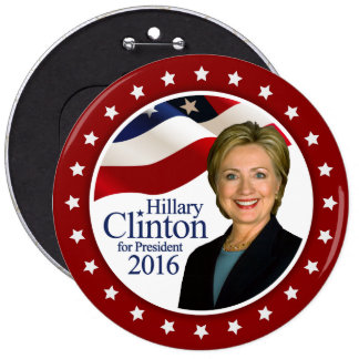 Hillary Clinton President 2016 Button ANY COLOR 6""