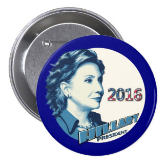 Hillary Clinton President in 2016 7.5 Cm Round Badge
