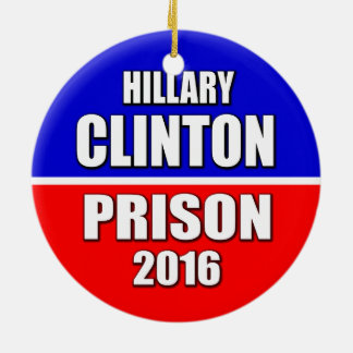 """HILLARY CLINTON: PRISON 2016"" ROUND CERAMIC DECORATION"