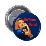 Hillary Clinton, Rosie the Riveter, Up Yours Palin 6 Cm Round Badge