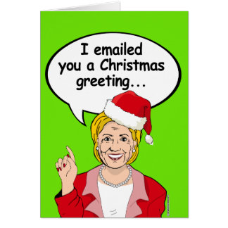 Hillary email Christmas greeting Greeting Card