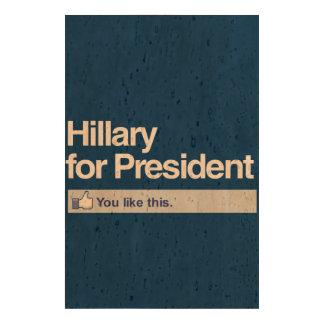 HILLARY FOR PRESIDENT - YOU LIKE THIS CORK PAPER PRINT