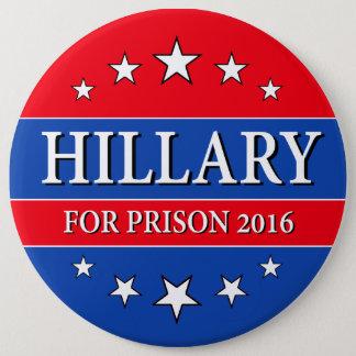 """HILLARY FOR PRISON 2016"" 6-inch 6 Cm Round Badge"