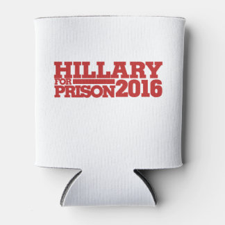 Hillary for Prison 2016 anti-hillary Can Cooler