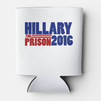 Hillary for prison 2016 can cooler