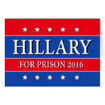 """""""HILLARY FOR PRISON 2016"""" GREETING CARD"""