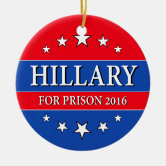 """HILLARY FOR PRISON 2016"" ROUND CERAMIC DECORATION"