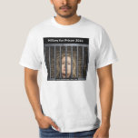Hillary for Prison 2016 Tees