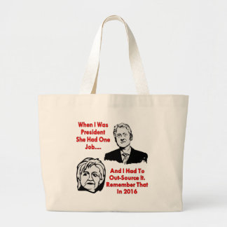 Hillary Had 1 Job & Bill Had To Out Source It Jumbo Tote Bag