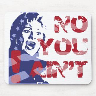 Hillary Harpy -- NO YOU AIN T Bama Mouse Mat