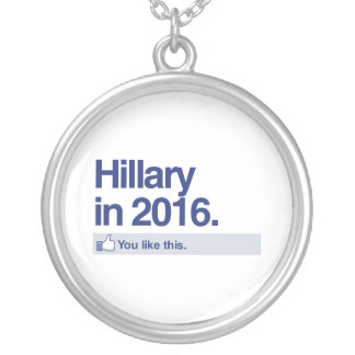 HILLARY IN 2016 - YOU LIKE THIS CUSTOM NECKLACE