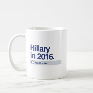 HILLARY IN 2016 - YOU LIKE THIS.png Coffee Mug