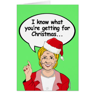 Hillary knows what you're getting for Christmas Greeting Card