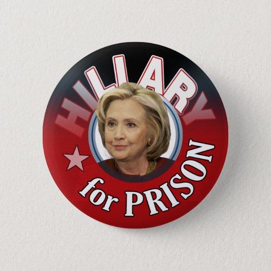Hillary Liar for Prison 2016 6 Cm Round Badge