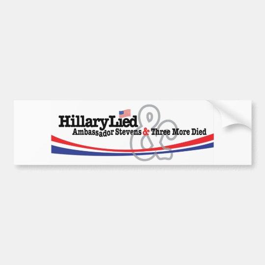 Hillary Lied and Ambassador Stevens died Bumper Sticker
