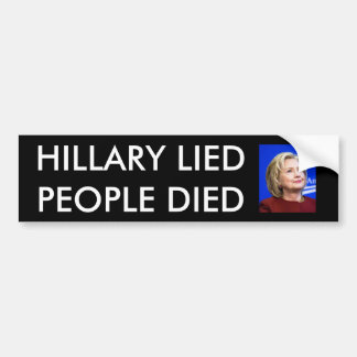 HILLARY LIED PEOPLE DIED BUMPER STICKER