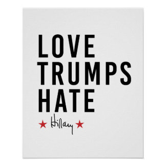 Hillary - Love Trumps Hate - Poster