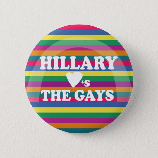 Hillary Loves the Gays 6 Cm Round Badge