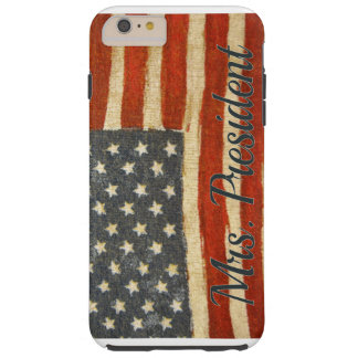 Hillary Mrs President 2016 Tough iPhone 6 Plus Case