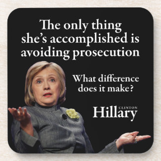 HILLARY ONLY THING DRINK COASTER