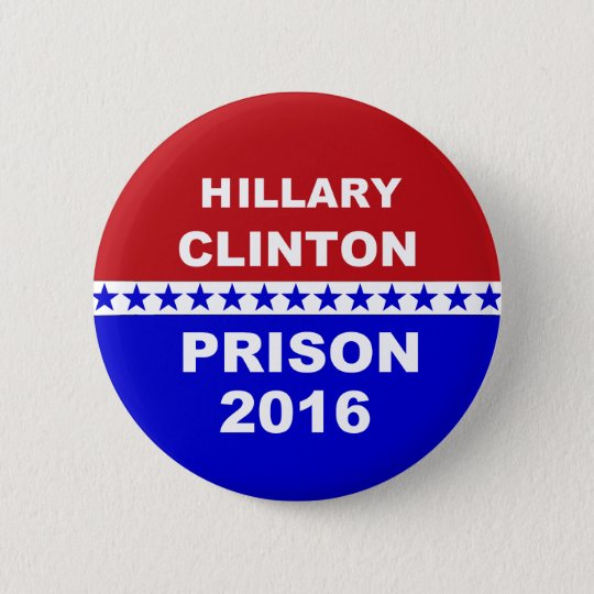 Hillary Prison 2016 popular anti Hillary button