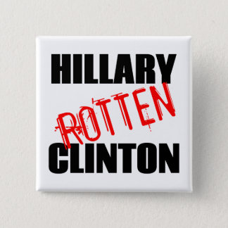 Hillary Rotten Clinton 15 Cm Square Badge