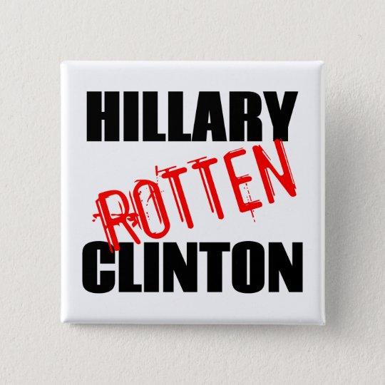 Hillary Rotten Clinton 15 Cm Square Badge