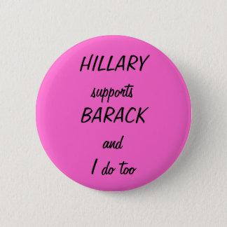 HILLARY supportsBARACK and I do too 6 Cm Round Badge