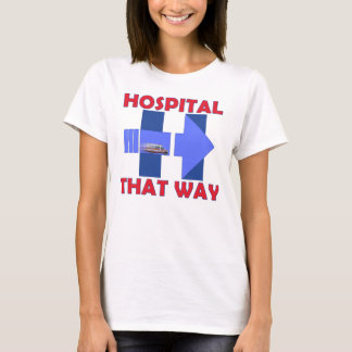 Hillary to the Hospital  T-Shirt
