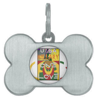 Hillary USA  Stronger Together Vote One Love For H Pet ID Tags