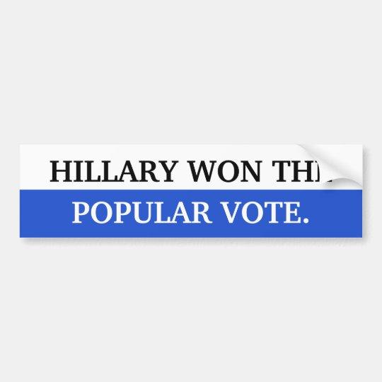 Hillary won the popular vote bumper sticker
