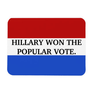 Hillary won the popular vote rectangular photo magnet
