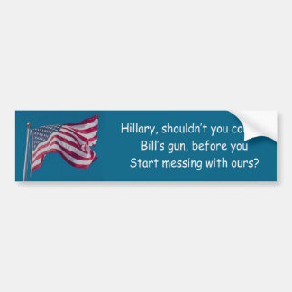 Hillarys gun control advise bumper sticker