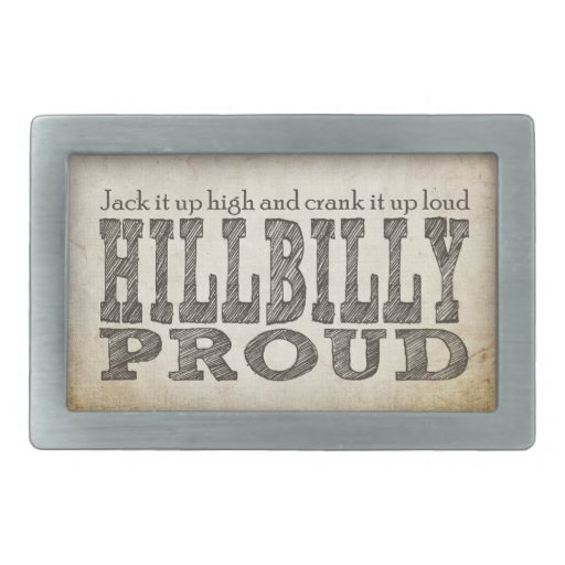 Hillbilly Proud Belt Buckles