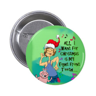 Hillbilly singing about my eight front teeth 6 cm round badge