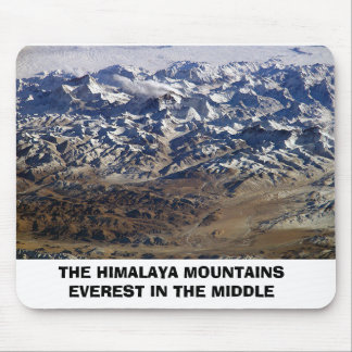 himalayas THE HIMALAYA MOUNTAINS EVEREST IN TH Mouse Pad