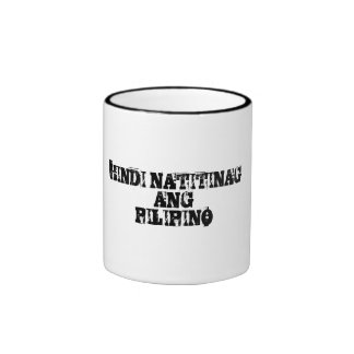 HINDI NATITINAGANGPILIPINO RINGER MUG
