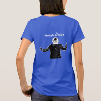 Hindsight in 2020 T-Shirt