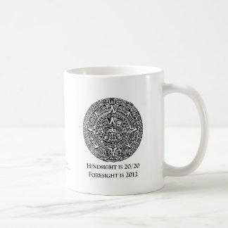 Hindsight is 20/20 Foresight is 2012 Basic White Mug
