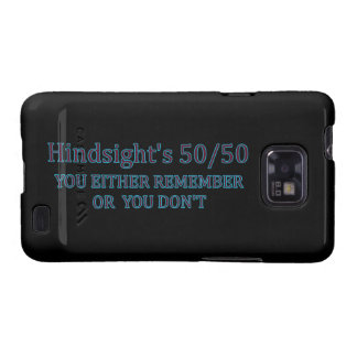 Hindsight's 50/50 You Either Remember Or You Don't Galaxy S2 Covers