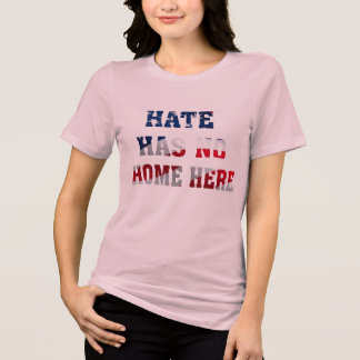 hip hate has no home here peace unity shirt design