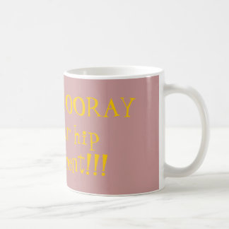 HIP HIP HOORAY for you hip replacement!!! Basic White Mug