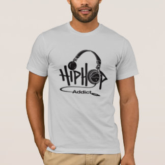 hip hop addict T-Shirt