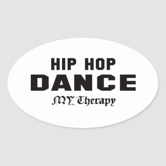Hip Hop dance my therapy Oval Sticker