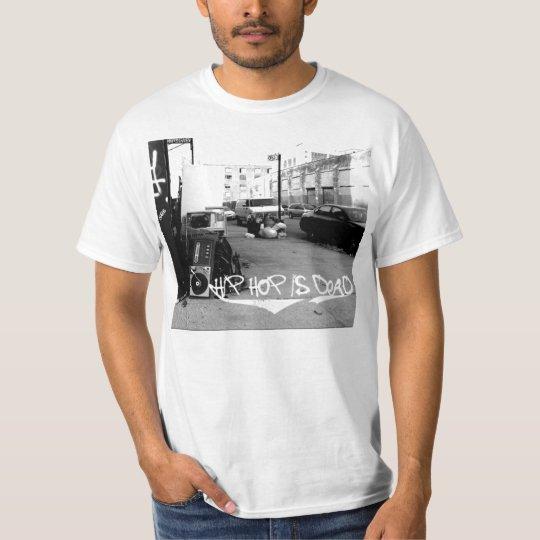 Hip Hop Is Dead T-Shirt