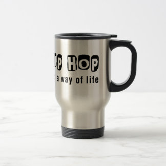 Hip Hop It s a way of life Mug